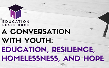 A Conversation with Youth: Education, Homelessness, and Hope