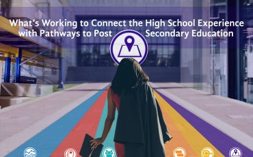 Connecting the High School Experience with Pathways to Postsecondary Education
