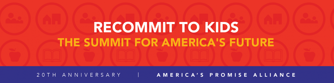 Recommit to Kids| The Summit for America's Future